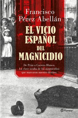EL VICIO ESPAÑOL DEL MAGNICIDIO