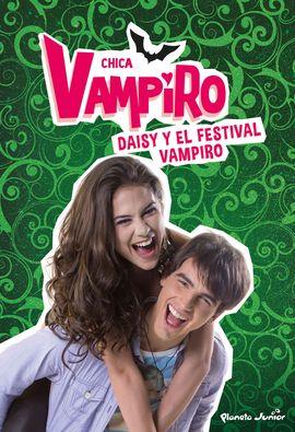 CHICA VAMPIRO. DAISY Y EL FESTIVAL VAMPIRO