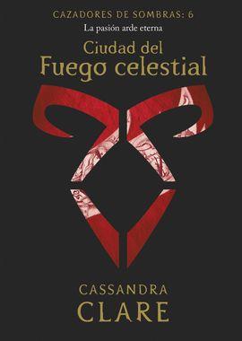 CIUDAD DEL FUEGO CELESTIAL     (NUEVA PRESENTACIÓN)