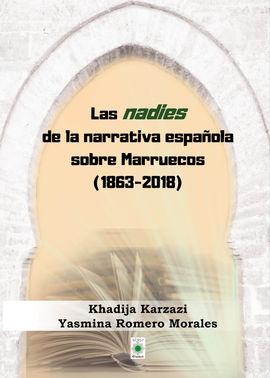 LAS NADIES  DE LA NARRATIVA ESPAÑOLA SOBRE  MARRUECOS (1863-2018)