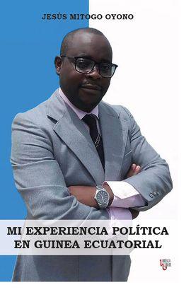 MI EXPERIENCIA POLITICA EN GUINEA ECUATORIAL