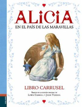 ALICIA EN EL PAÍS DE LAS MARAVILLAS. LIBRO CARRUSEL