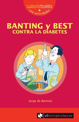 BANTING Y BEST CONTRA LA DIABETES
