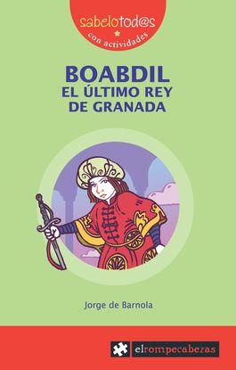 BOABDIL EL ÚLTIMO REY DE GRANADA