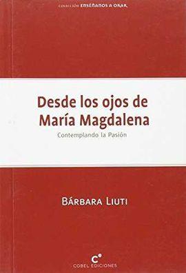DESDE LOS OJOS DE MARIA MAGDALENA