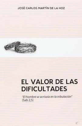 VALOR DE LAS DIFICULTADES,EL