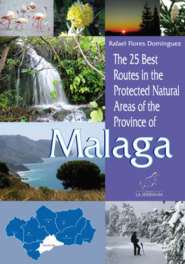 THE 25 BEST ROUTES IN THE PROTECTED NAUTRAL OF THE PROVINCE OF MALAGA