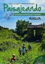 PAISAJEANDO: SENDERISMO EN FAMILIA POR ANDALUCIA HUELVA
