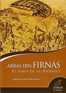 ABBAS IBN FIRNAS EL SABIO DE AL-ANDALUS 2ªED