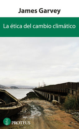 LA ÉTICA DEL CAMBIO CLIMÁTICO