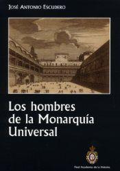 LOS HOMBRES DE LA MONARQUÍA UNIVERSAL.