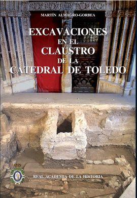 EXCAVACIONES EN EL CLAUSTRO DE LA CATEDRAL DE TOLEDO.