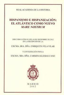 HISPANISMO E HISPANIZACIÓN: EL ATLÁNTICO COMO NUEVO MARE NOSTRUM