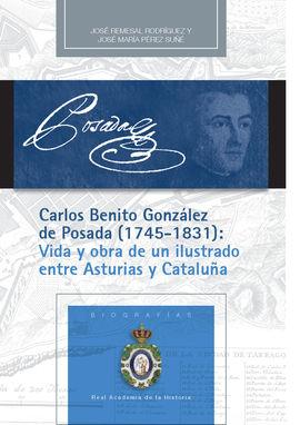 CARLOS BENITO GONZÁLEZ DE POSADA (1745-1831): VIDA Y OBRA DE UN ILUSTRADO ENTRE
