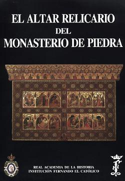 EL ALTAR-RELICARIO DEL MONASTERIO DE PIEDRA