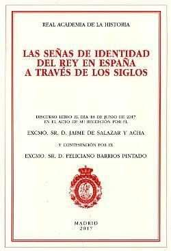 SEÑAS DE IDENTIDAD DEL REY EN ESPAÑA A TRAVÉS DE LOS SIGLOS, LAS