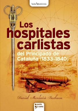 LOS HOSPITALES CARLISTAS DEL PRINCIPADO DE CATALUÑA (1833-1840)