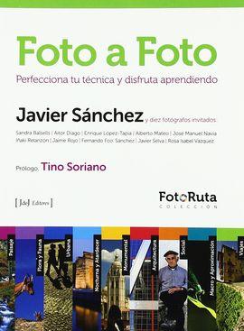 FOTO A FOTO: PERFECCIONA TU TÉCNICA Y DISFRUA APRENDIENDO