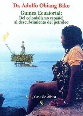 GUINEA ECUATORIAL: DEL COLONIALISMO ESPAÑOL AL DESCUBRIMIENTO DEL PETRÓLEO