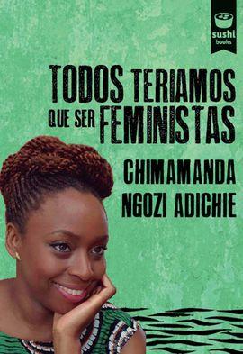 TODOS TERIAMOS QUE SER FEMINISTAS