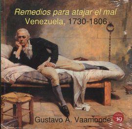 REMEDIOS PARA ATAJAR EL MAL. VENEZUELA, 1730-1806