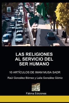 LAS RELIGIONES AL SERVICIO DEL SER HUMANO