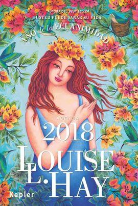 AGENDA LOUISE HAY 2018. AÑO DE LA ECUANIMIDAD