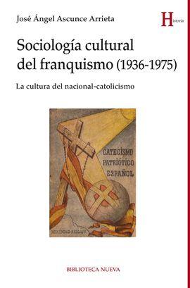 SOCIOLOGÍA CULTURAL DEL FRANQUISMO (1936-1975)
