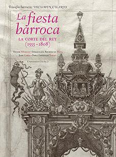 LA FIESTA BARROCA. LA CORTE DEL REY (1555-1808)