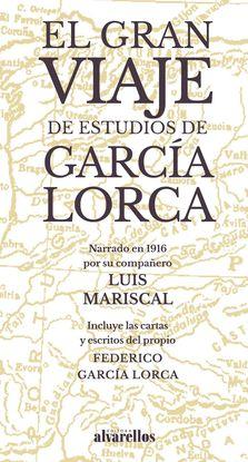 EL GRAN VIAJE DE ESTUDIOS DE GARCÍA LORCA