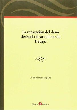 LA REPARACIÓN DEL DAÑO DERIVADO DE ACCIDENTE DE TRABAJO