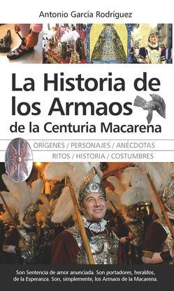 LA HISTORIA DE LOS ARMAOS DE LA CENTURIA MACARENA