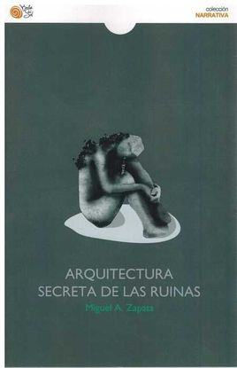 ARQUITECTURA SECRETA DE LAS RUINAS