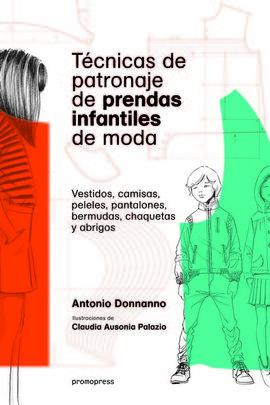TÉCNICAS DE PATRONAJE DE PRENDAS INFANTILES DE MODA - VESTIDOS,CAMISAS,PELELES,P
