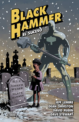 BLACK HAMMER 2. EL SUCESO
