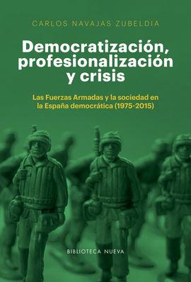 DEMOCRATIZACION PROFESIONALIZACION Y CRISIS