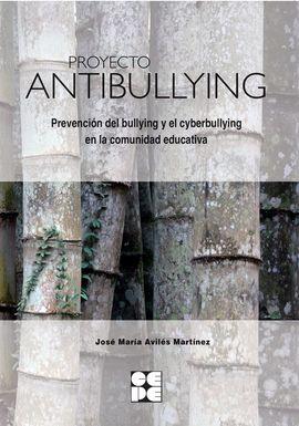 PROYECTO ANTIBULLYING. PREVENCIÓN DEL BULLYING Y EL CYBERBULLYING EN LA COMUNIDA