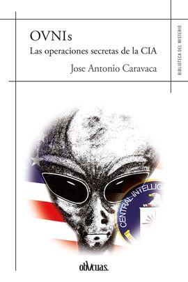 OVNIS LAS OPERACIONES SECRETAS DE LA CIA