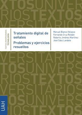TRATAMIENTO DIGITAL DE SEÑALES. PROBLEMAS Y EJERCICIOS RESUELTOS.