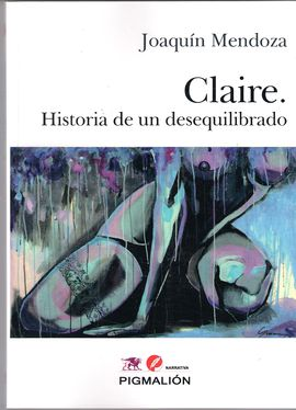 CLAIRE HISTORIA DE UN DESEQUILIBRADO