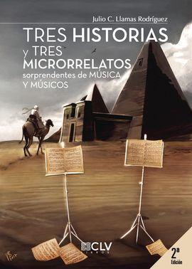 TRES HISTORIAS Y TRES MICRORRELATOS SORPRENDENTES DE MÚSICA Y MÚSICOS