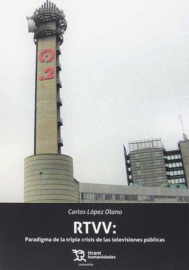 RTVV: PARADIGMA DE LA TRIPLE CRISIS DE LAS TELEVISIONES PÚBLICAS