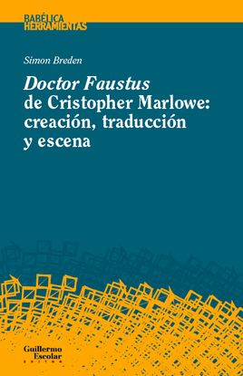 DOCTOR FAUSTUS DE CHRISTOPHER MARLOWE: CREACIÓN, TRADUCCIÓN Y ESCENA