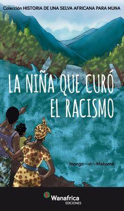 LA NIÑA QUE CURRÓ EL RACISMO