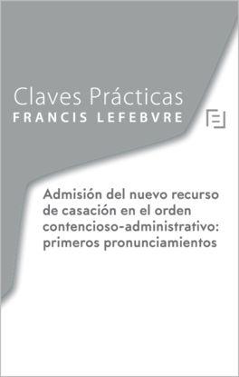 CLAVES PRÁCTICAS NUEVO RECURSO DE CASACIÓN CONTENCIOSO-ADMINISTRATIVO: PRIMEROS