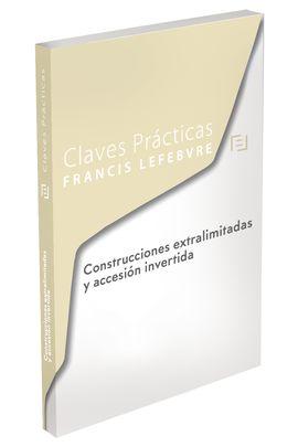 CLAVES PRÁCTICAS CONSTRUCCIONES EXTRALIMITADAS Y ACCESIÓN INVERTIDA