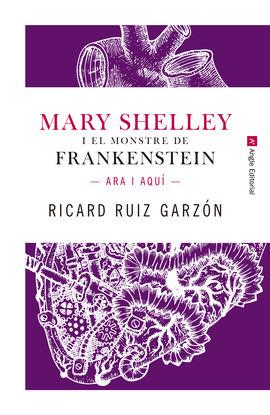 MARY SHELLEY I EL MONSTRE DE FRANKENSTEIN.