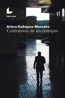 CONFESIONES DE UN CORRUPTO
