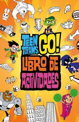 TEEN TITANS GO! - LIBRO DE ACTIVIDADES