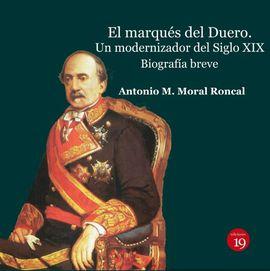 EL MARQUÉS DEL DUERO. UN MODERNIZADOR DEL SIGLO XIX.. BIOGRAFÍA  BREVE